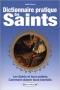 Dictionnaire pratique des Saints - Emilie BONVIN