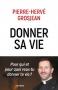 Donner sa vie - abbé Pierre-Hervé Grosjean
