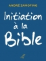 Initiation à la Bible - André ZAMOFING - Éd. du Cerf