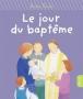 Le jour du Baptême - Maïte Roche