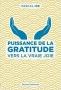 Puissance de la gratitude vers la vraie joie
